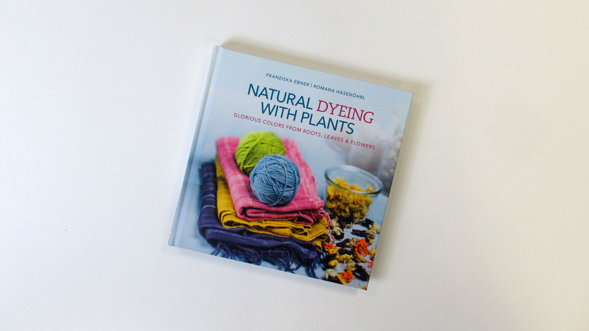Gift Guide: Natural Dyeing with Plants book cover